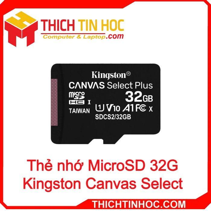 Thẻ Nhớ Microsd 32g Kingston Canvas Select